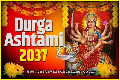 2037 Durga Ashtami Pooja Date and Time, 2037 Durga Ashtami Calendar
