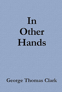 In Other Hands: Prosititution, Human Trafficking and Poverty by George Thomas Clark