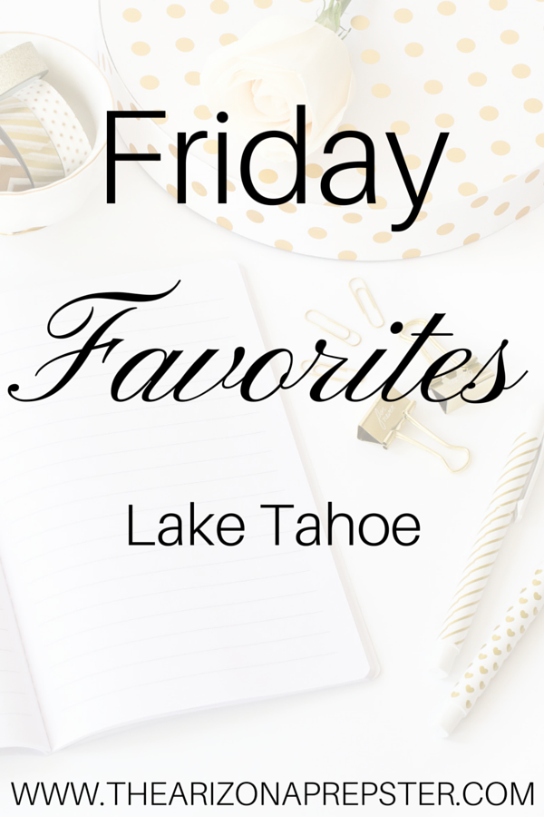 Friday Favorites: Lake Tahoe
