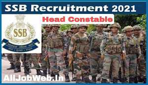 SSB Head Constable Recruitment 2021  Apply Online for 115 Vacancy