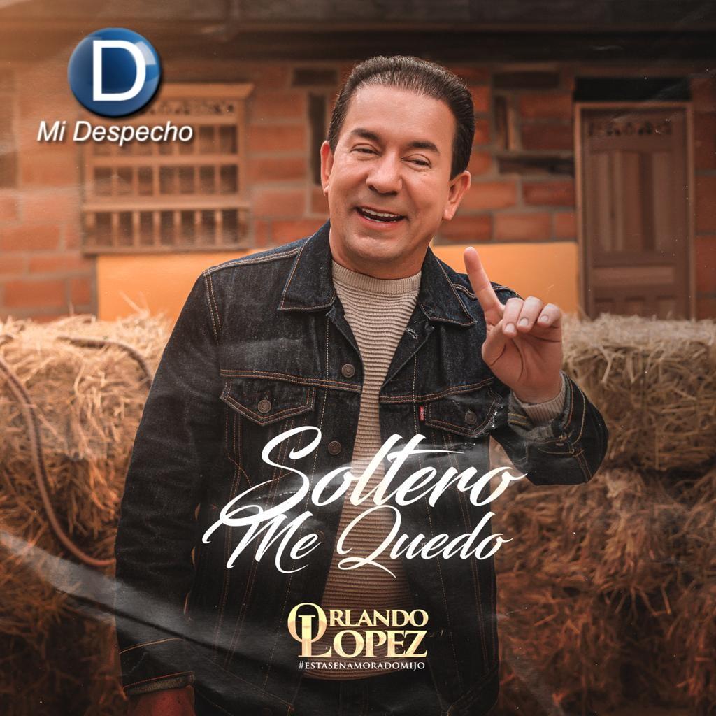 Orlando López Soltero Me Quedo Frontal