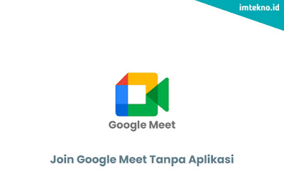 Join Google Meet Tanpa Aplikasi di Laptop dan Hp Android