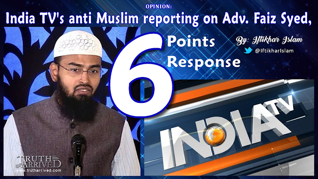 Editorial: India TV's anti Muslim reporting on Adv Faiz Syed in the spread of Corona virus, My Response