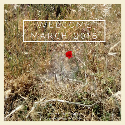 Welcome March 2018 by ΣΥΛΛΕΓΩ ΣΤΙΓΜΕΣ