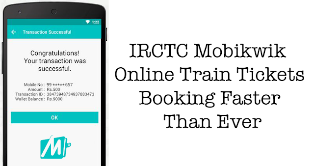 IRCTC Mobikwik | Online Train Tickets Booking Faster Than Ever