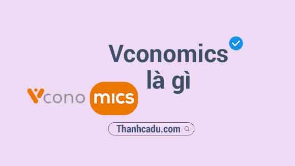vconomics lua dao,economics la gi,mics coin,cach tao nft mien phi,ceo fe credit,ma qua tang vconomics,tien ao mics,vconomics vn