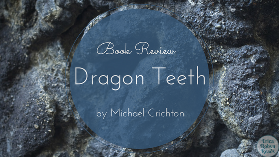 Dragon Teeth by Michael Crichton book review