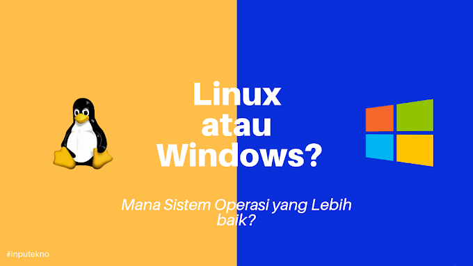 Linux atau Window? Mana Sistem Operasi yang Lebih baik?