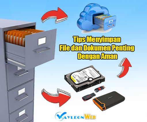 Tips Cara Menyimpan File dan Dokumen Penting