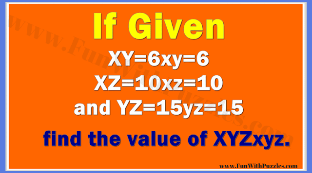 If Given XY=6xy=6, XZ=10xz=10 and YZ=15yz=15, then find the value of the XYZxyz.