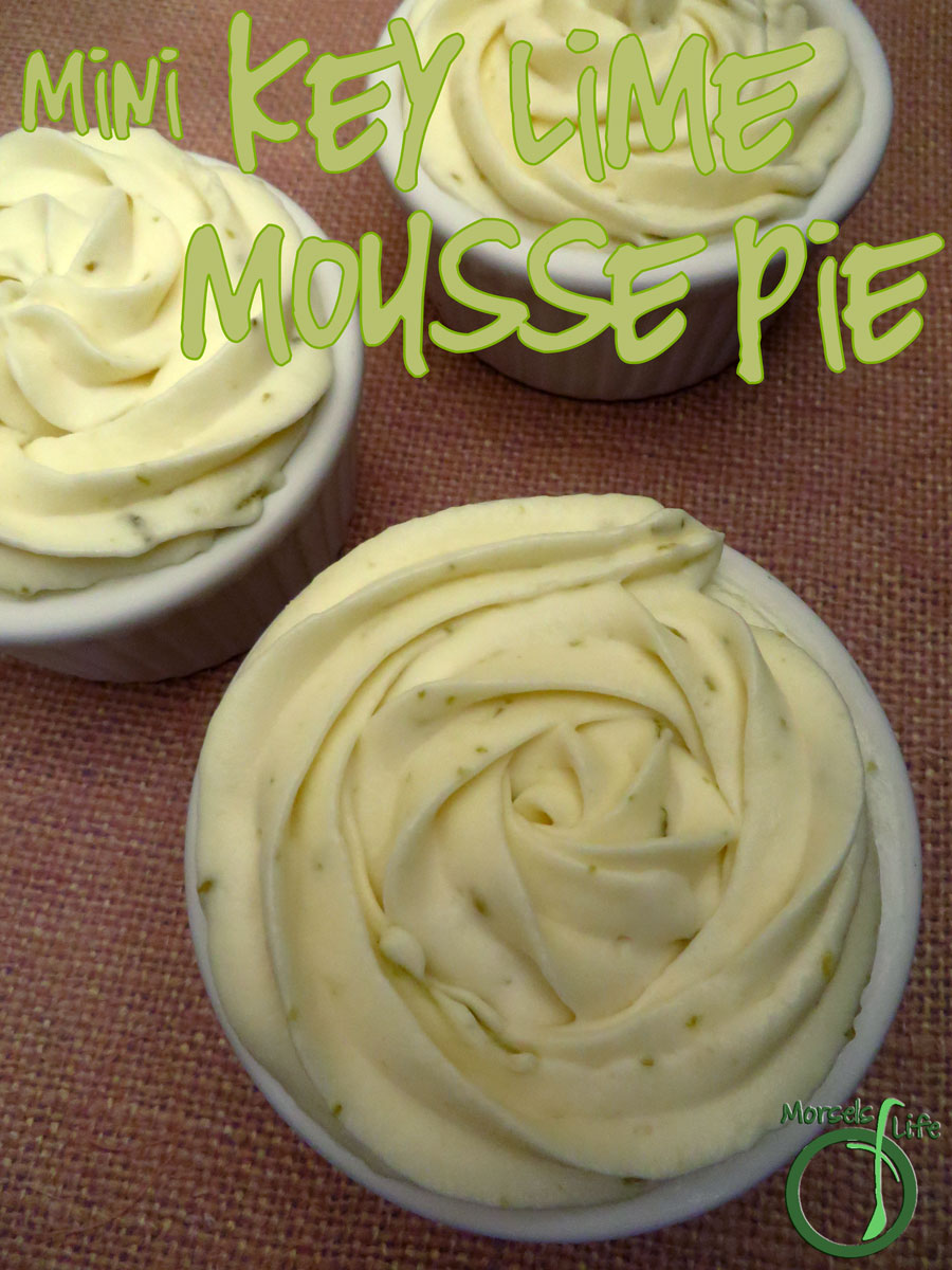 dinner Morsels of Life - Mini Key Lime Mousse Pie - Sweet and tart - whip up some mini key lime mousse pies. No baking required and full of yumminess!
