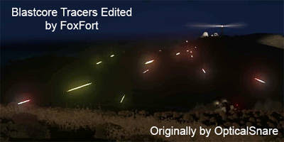 Blastcore Tracers A3 MOD - FoxFort Edit