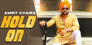Hold On - Amrit Khaira Song Lyrics Mp3 Audio & Video Download