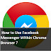 How to Use Facebook Messenger Within Chrome Browser in 2017