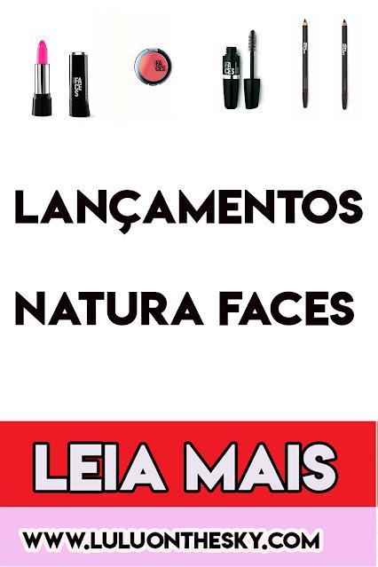 Conheça os novos produtos da Linha Natura Faces