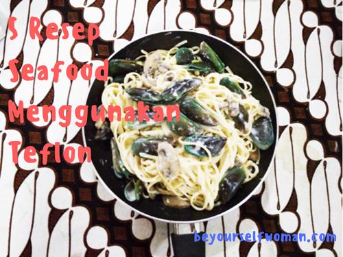 5 Resep Seafood Cepat dan Mudah Menggunakan Teflon
