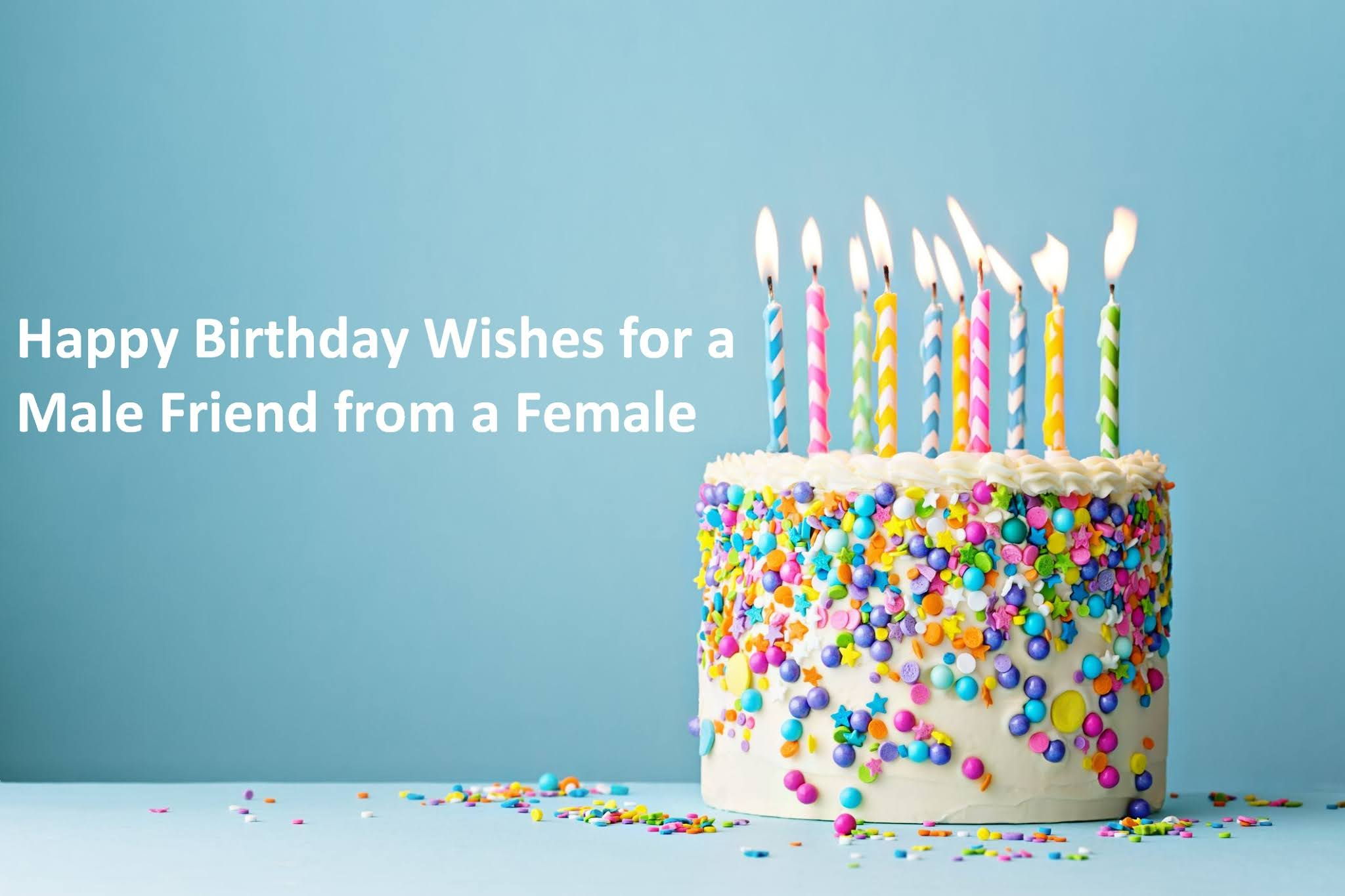 Happy Birthday Wishes for a Male Friend from a Female