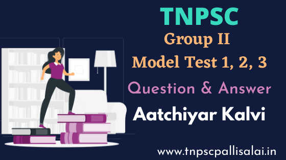Aatchiyar Kalvi 2021 TNPSC group 2 model Test