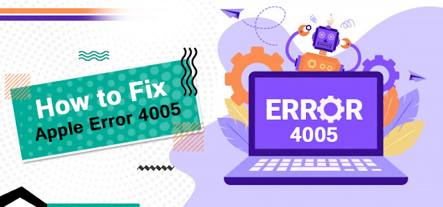 How to Fix Apple Error 4005