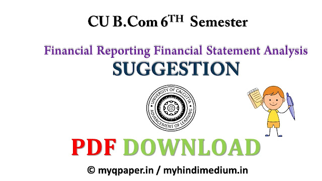 B.Com 6th Semester Financial Reporting & Financial Statement Analysis Suggestion 2021