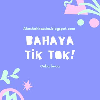 BAHAYA TIK TOK
