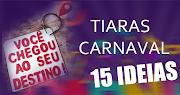 15 Ideias para tiaras de carnaval para você se inspirar