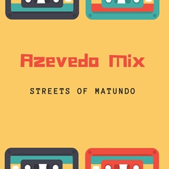Azevedo Mix - Streets of Matundo [Download] mp3