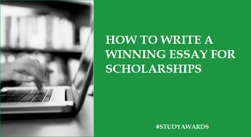 How to write a Winning Scholarship Entry Essay