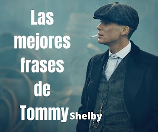Las mejores Frases De Tommy Shelby