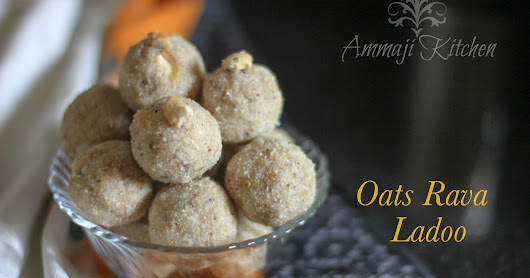 Oats Rava Ladoo Recipe  | Indian Food Recipes | Ammaji Kitchen