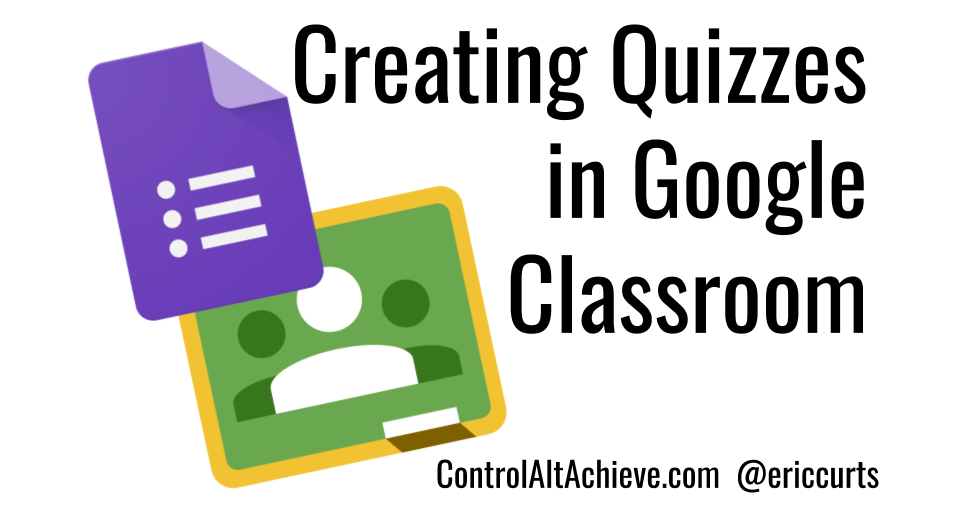 How to Create Self-Grading Quizzes in Google Classroom