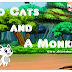 Two Cats and A Monkey - Short Story for Kids