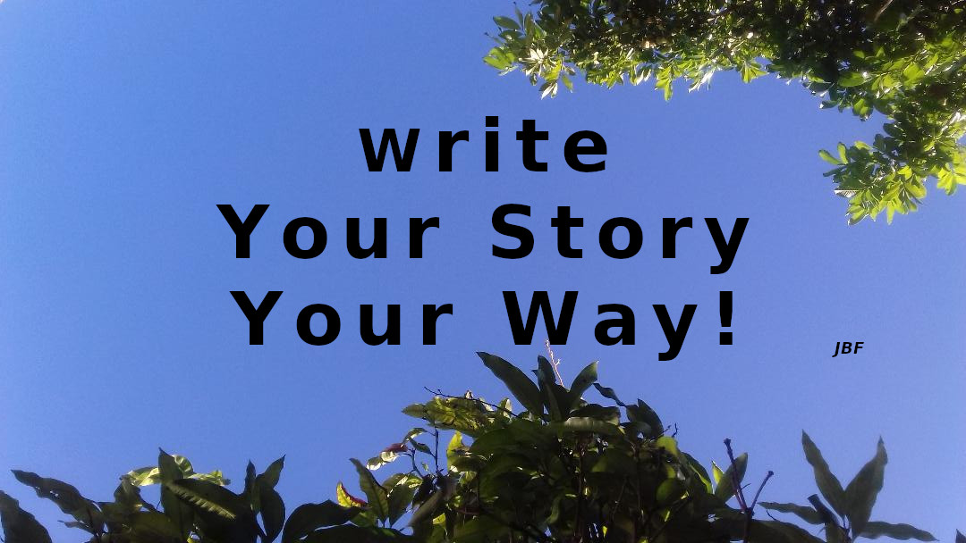 How do you write the story that you want to write?
