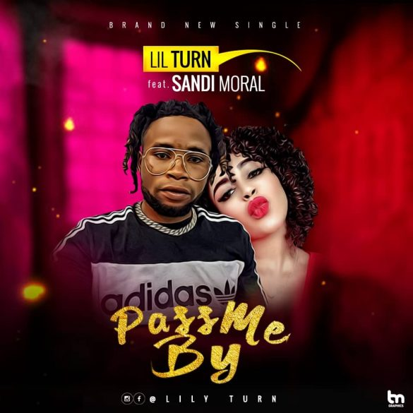 DOWNLOAD MP3: Lil Turn Ft. Sandi Moral – Pass Me By