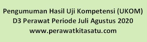 Pengumuman Hasil Uji Kompetensi (UKOM) D3 Perawat Periode Juli Agustus 2020