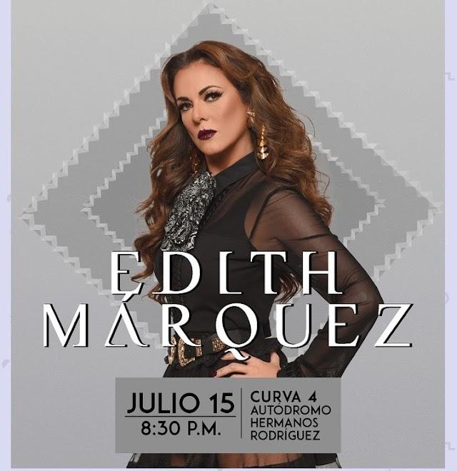 Edith Márquez regresa a los escenarios el 15 de julio