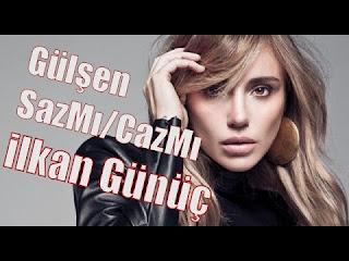 Gülşen - Saz Mı Caz Mı (ilkan Günüç Remix 2016)