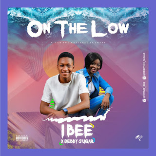 DOWNLOAD MP3 : IBEE X DEBBY SUGAR -- ON THE LOW