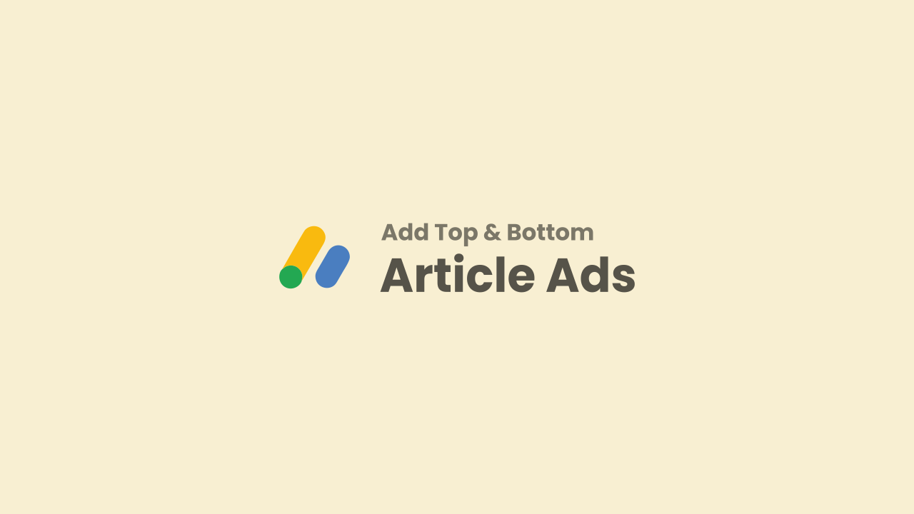 Adding Ads Top and Bottom of Article