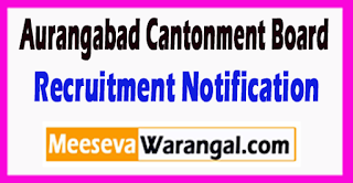 Aurangabad Cantonment Board Recruitment Notification 2017 LAst Date 27-05-2017