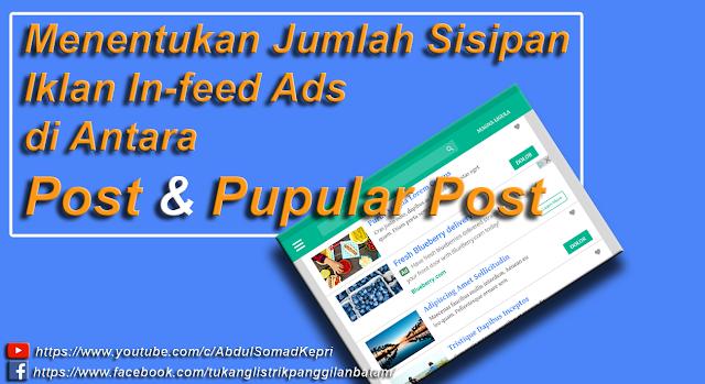 Pada artikel sebelumnya saya telah mempublikasikan tutorial  Menentukan Jumlah Iklan In-feed Ads di Antara Post