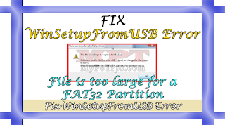Resolve and Fix - File is too large for a FAT32 Partition in WinSetupFromUSB