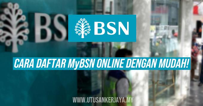 MyBSN: Langkah Mudah Daftar BSN Online Banking Melalui Online!