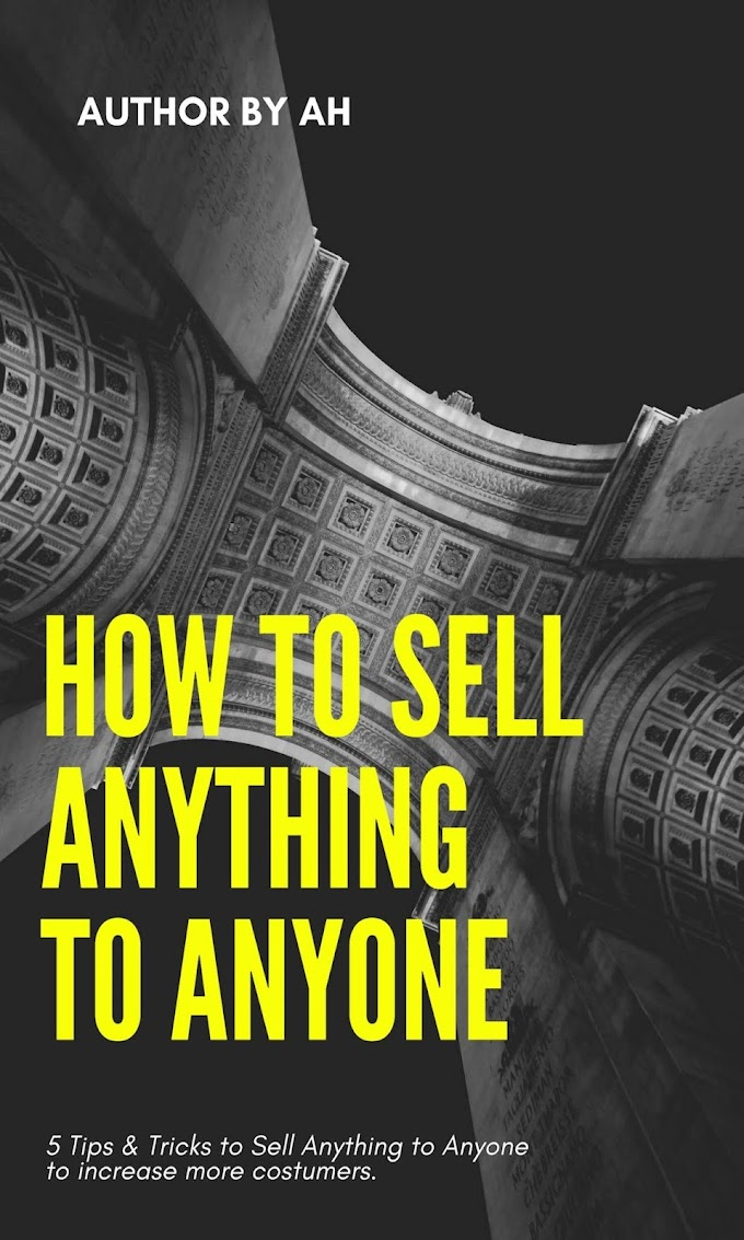 How to Sell Anything to Anyone? 5 best tips & tricks to sell anything