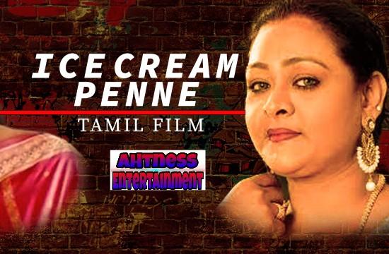 Ice Cream Penne (2021) - CinemaDosti Tamil Hot Short Film