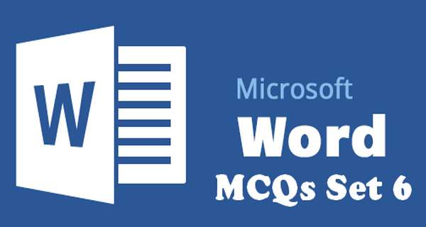 Microsoft Office Word MCQ Questions With Answers Set 6