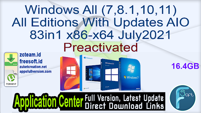 Windows All (7,8.1,10,11) All Editions With Updates AIO 83in1 x86-x64 July2021 Preactivated_ ZcTeam.id