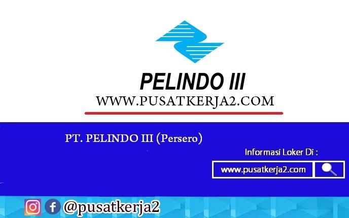 Lowongan Kerja BUMN PT Pelindo III (Persero) Tbk Maret 2020