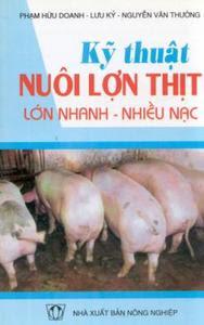 Kỹ Thuật Nuôi Lợn Thịt Lớn Nhanh Nhiều Nạc - Phạm Hữu Doanh