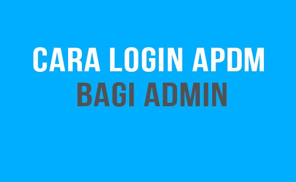 Cara Login APDM bagi Admin